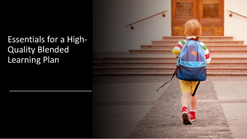 The Essentials in Planning for High-Quality Blended Learning
